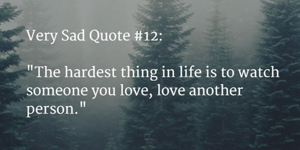 65 Best Incredibly Sad Quotes And Sayings About Life