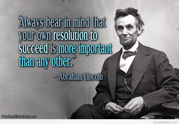 55 Abraham Lincoln Quotes That Will Change Your Life