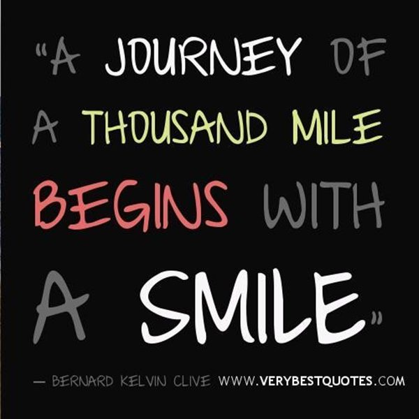 start a journey happy and with a smile as said in this quote then anyone can guarantee you are going to be very happy for the rest of your journey