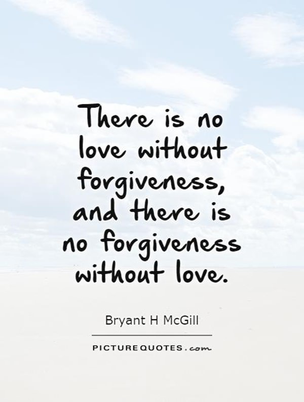 107 Top Forgiveness Quotes That Will Help You Forget The